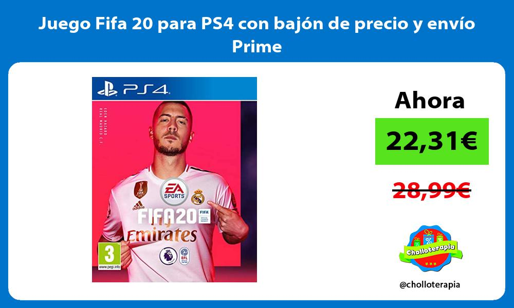 Juego Fifa 20 para PS4 con bajón de precio y envío Prime