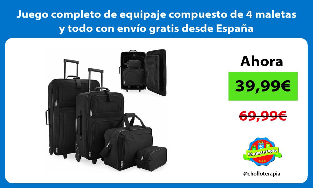 Juego completo de equipaje compuesto de 4 maletas y todo con envío gratis desde España
