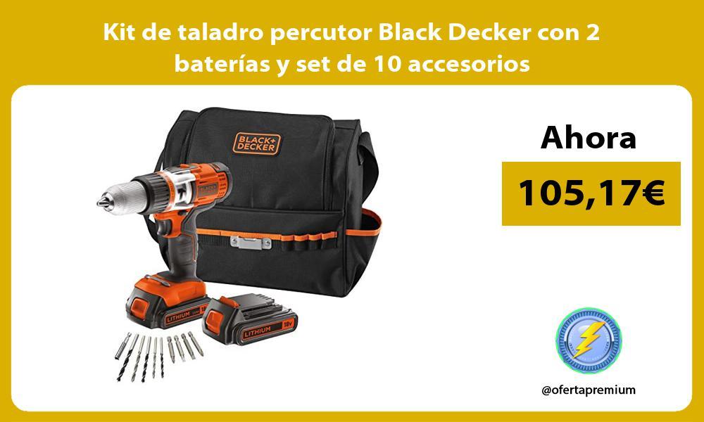 Kit de taladro percutor Black Decker con 2 baterías y set de 10 accesorios