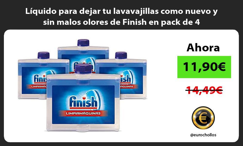 Líquido para dejar tu lavavajillas como nuevo y sin malos olores de Finish en pack de 4