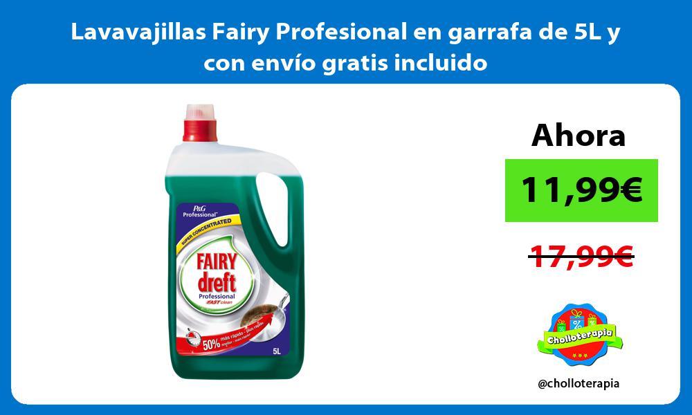 Lavavajillas Fairy Profesional en garrafa de 5L y con envío gratis incluido