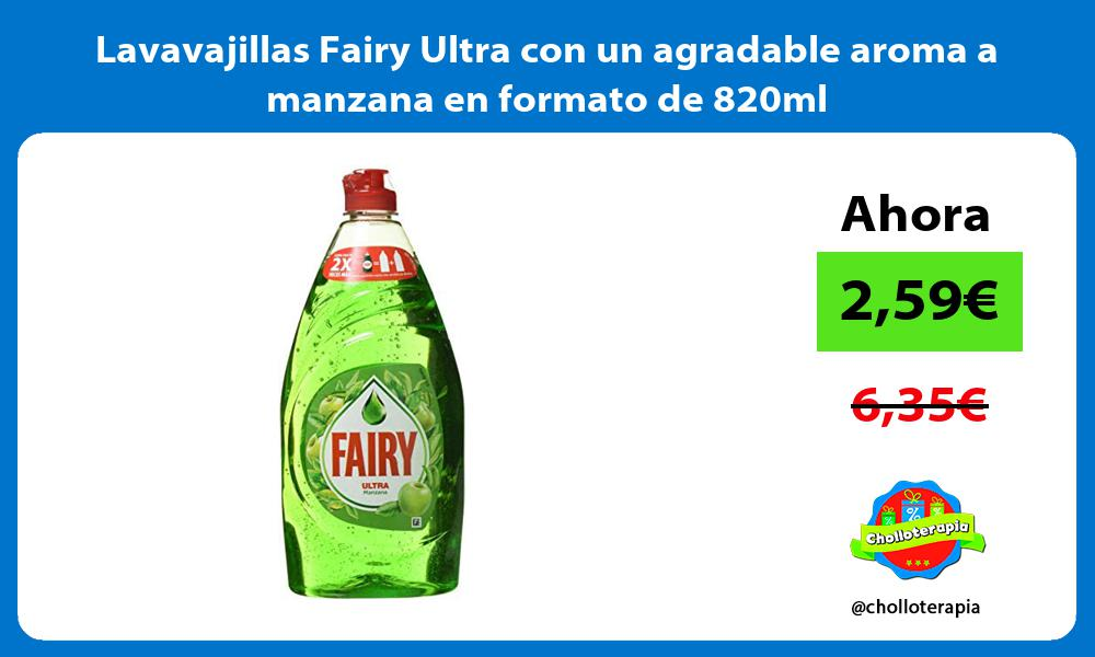 Lavavajillas Fairy Ultra con un agradable aroma a manzana en formato de 820ml