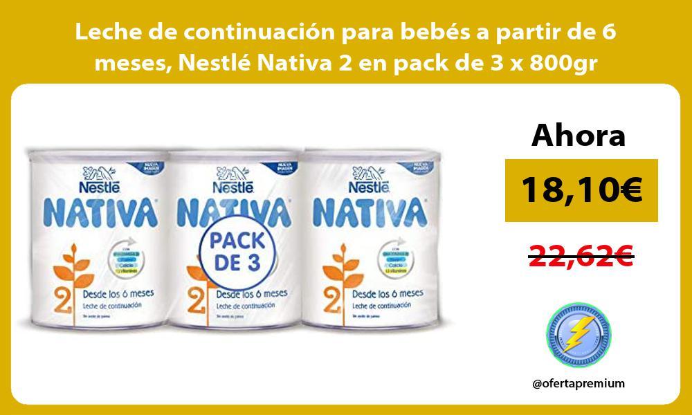 Leche de continuación para bebés a partir de 6 meses Nestlé Nativa 2 en pack de 3 x 800gr