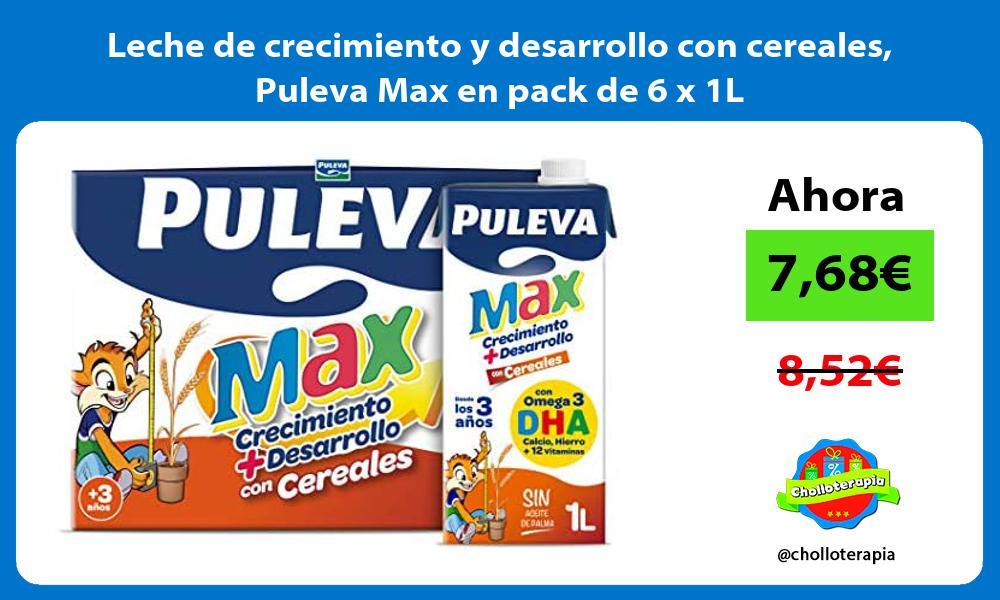 Leche de crecimiento y desarrollo con cereales Puleva Max en pack de 6 x 1L