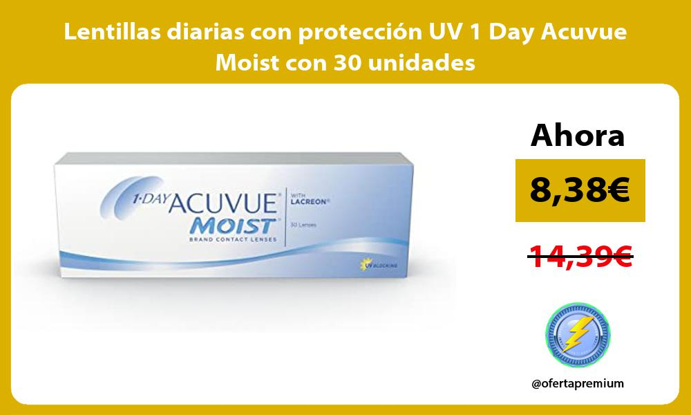 Lentillas diarias con protección UV 1 Day Acuvue Moist con 30 unidades
