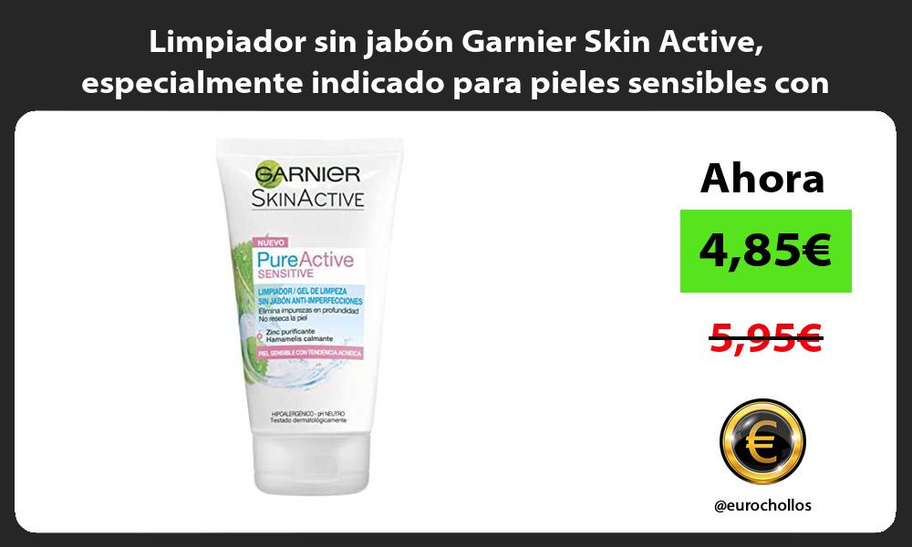 Limpiador sin jabón Garnier Skin Active especialmente indicado para pieles sensibles con acné