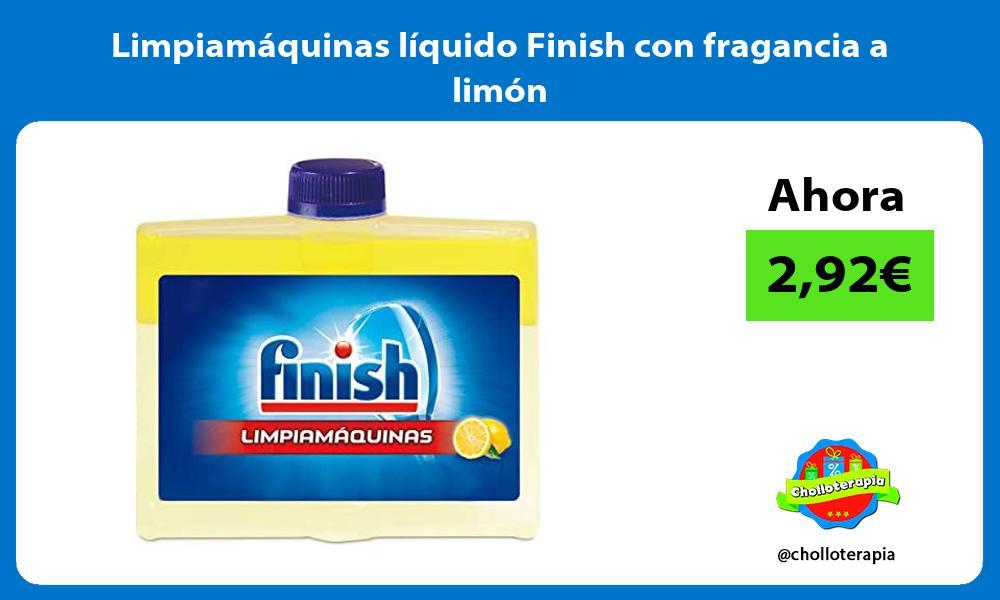 Limpiamáquinas líquido Finish con fragancia a limón