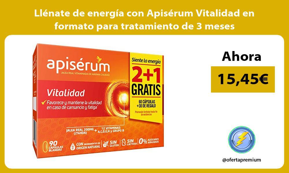 Llénate de energía con Apisérum Vitalidad en formato para tratamiento de 3 meses