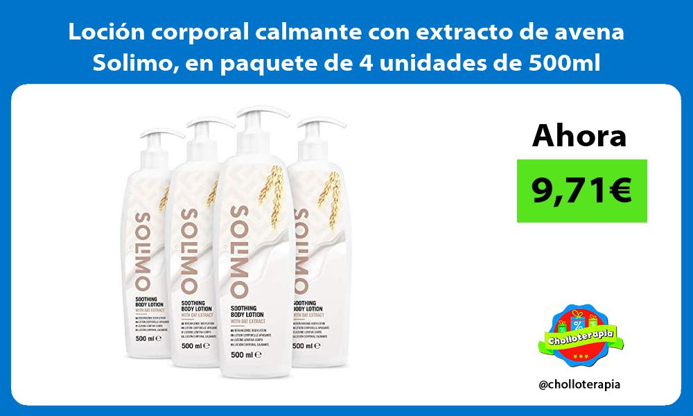 Loción corporal calmante con extracto de avena Solimo en paquete de 4 unidades de 500ml