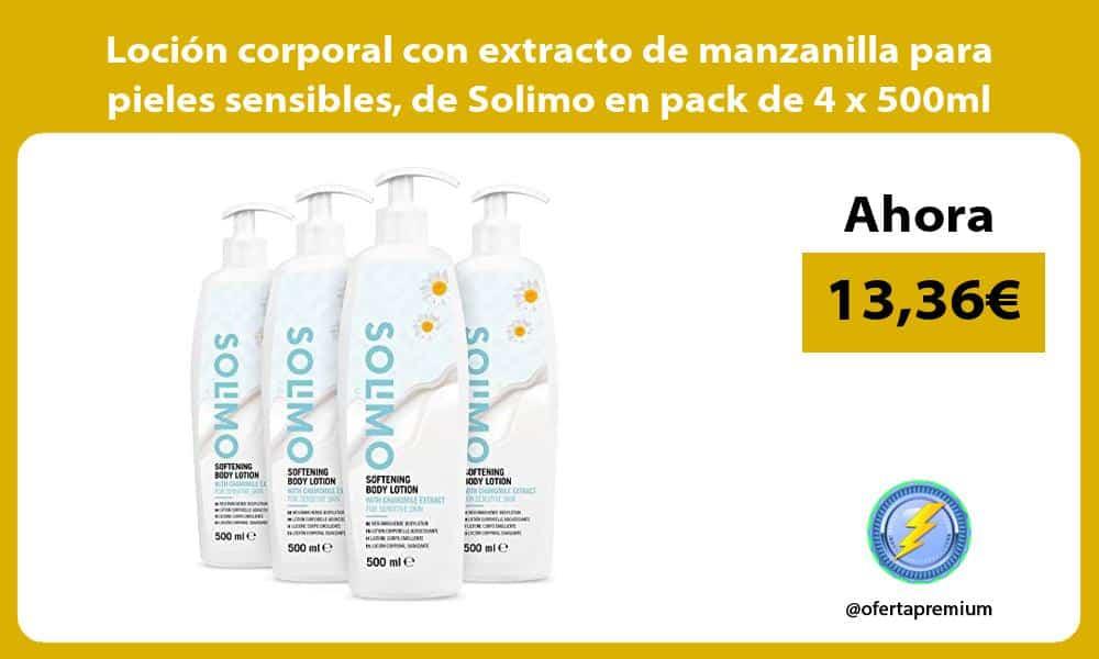 Loción corporal con extracto de manzanilla para pieles sensibles de Solimo en pack de 4 x 500ml