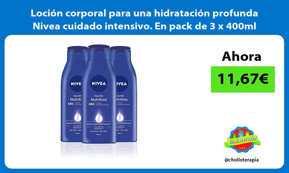 Loción corporal para una hidratación profunda Nivea cuidado intensivo En pack de 3 x 400ml