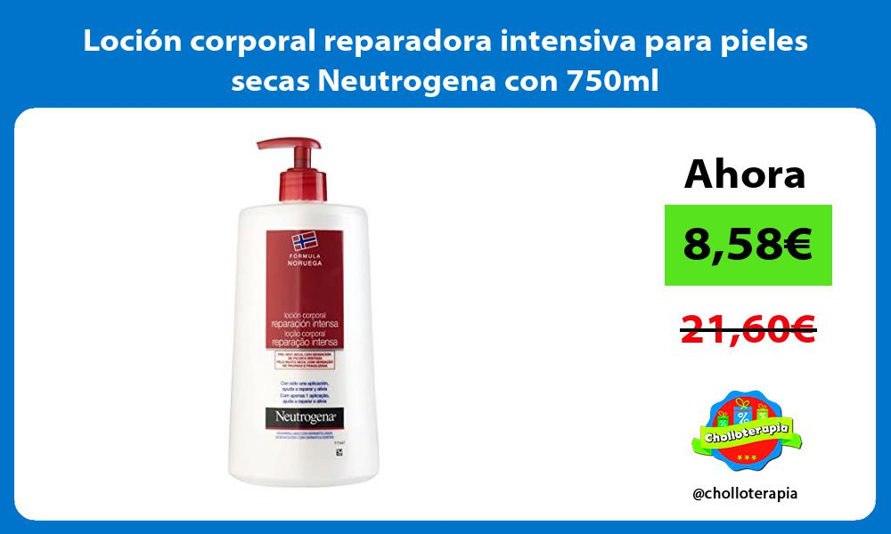 Loción corporal reparadora intensiva para pieles secas Neutrogena con 750ml