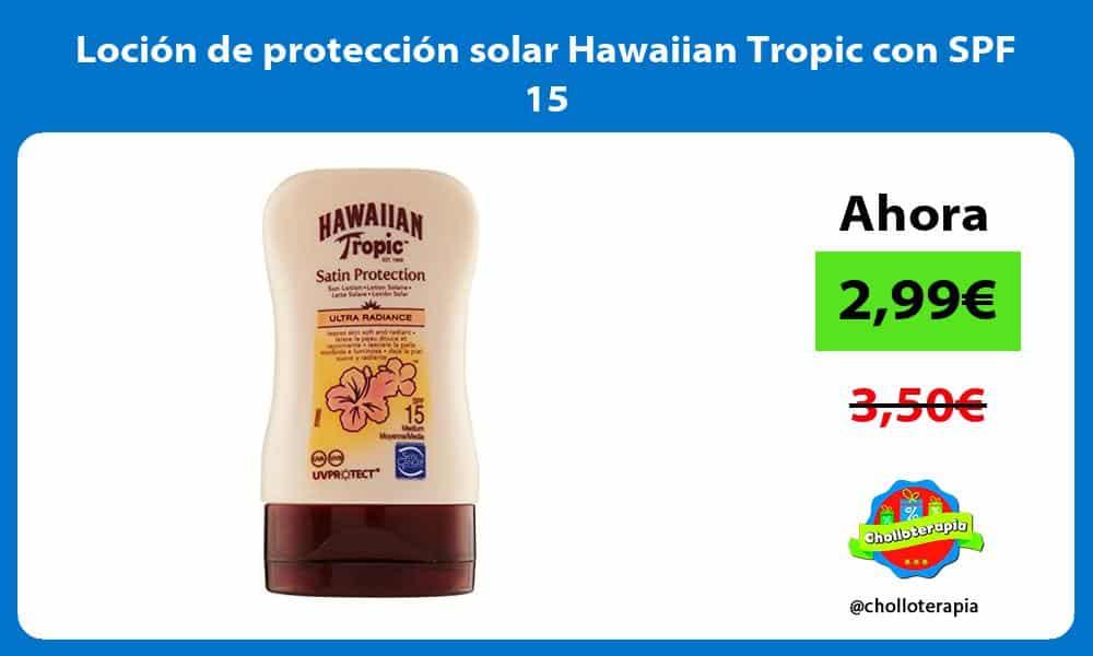 Loción de protección solar Hawaiian Tropic con SPF 15