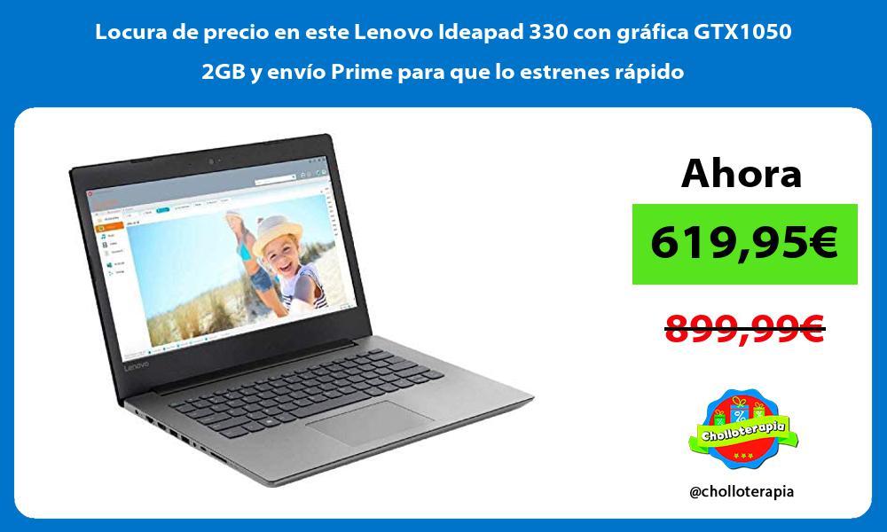 Locura de precio en este Lenovo Ideapad 330 con gráfica GTX1050 2GB y envío Prime para que lo estrenes rápido