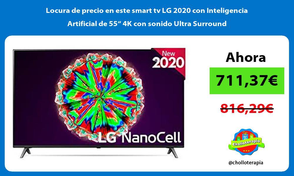 """Locura de precio en este smart tv LG 2020 con Inteligencia Artificial de 55"""" 4K con sonido Ultra Surround"""