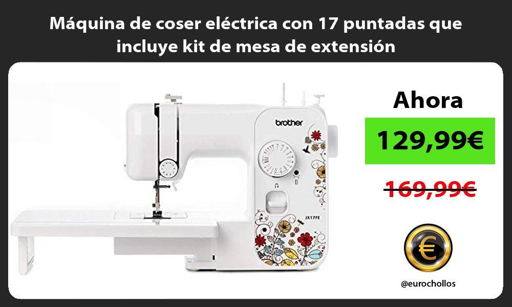 Máquina de coser eléctrica con 17 puntadas que incluye kit de mesa de extensión