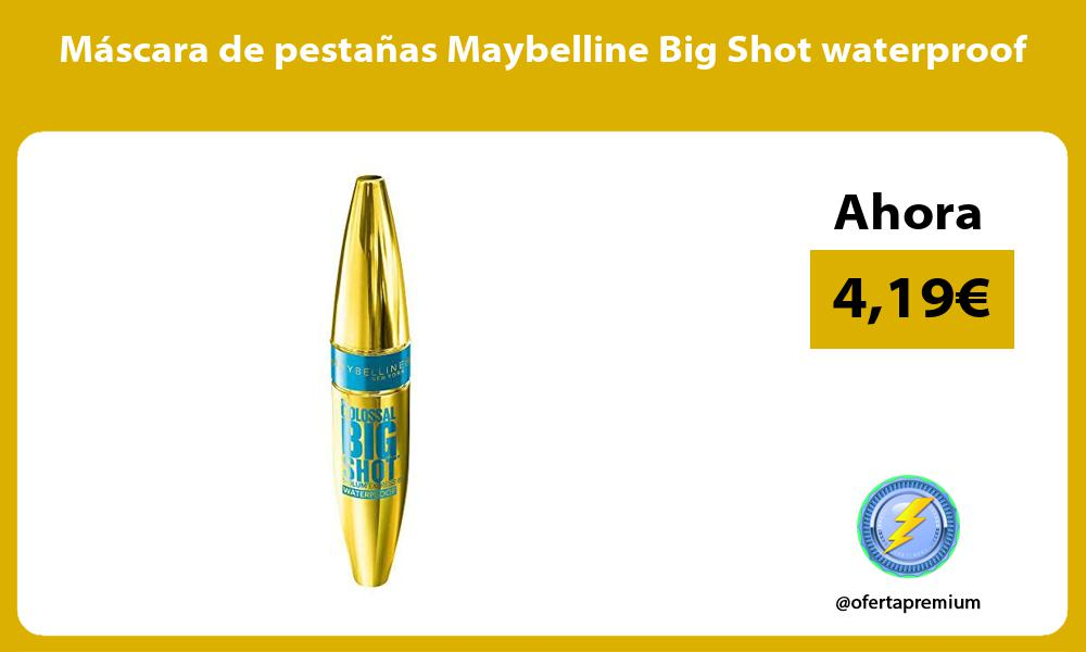 Máscara de pestañas Maybelline Big Shot waterproof