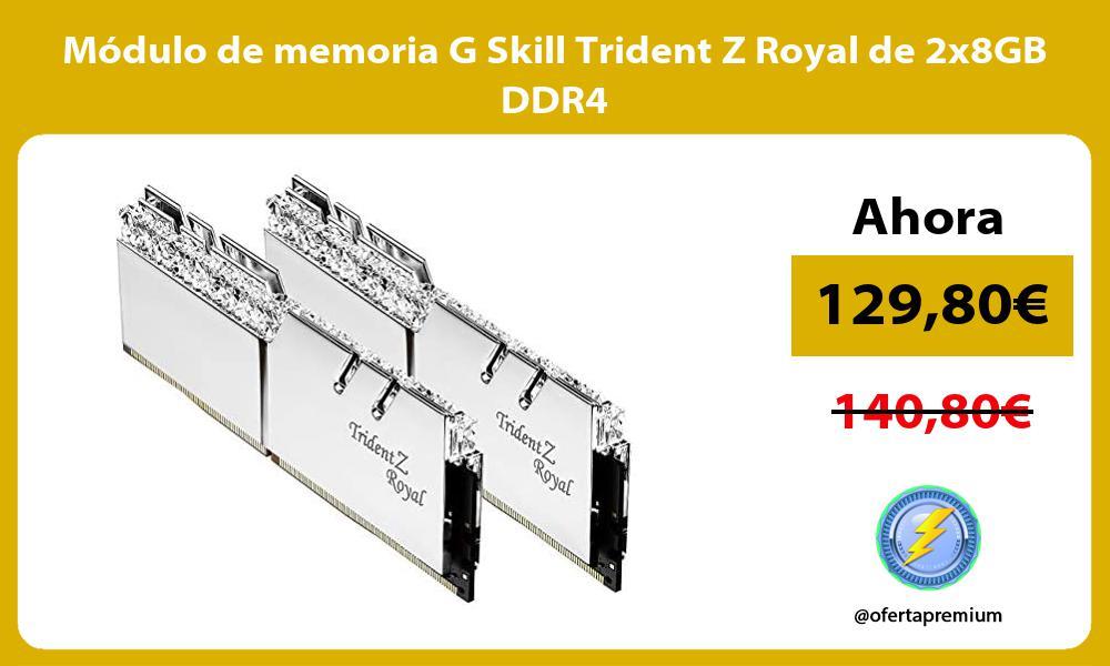 Módulo de memoria G Skill Trident Z Royal de 2x8GB DDR4