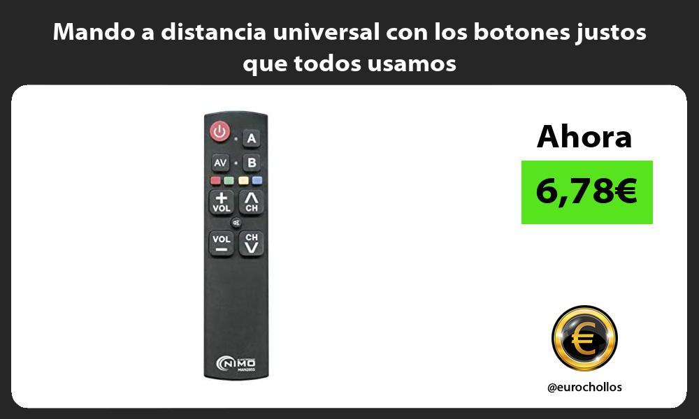 Mando a distancia universal con los botones justos que todos usamos