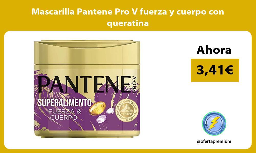 Mascarilla Pantene Pro V fuerza y cuerpo con queratina