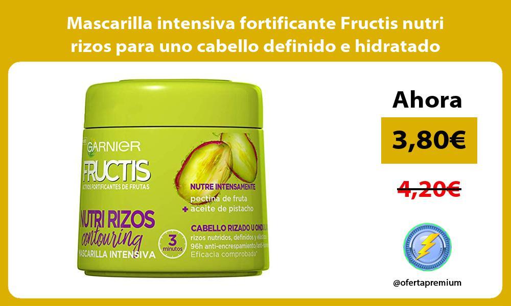 Mascarilla intensiva fortificante Fructis nutri rizos para uno cabello definido e hidratado