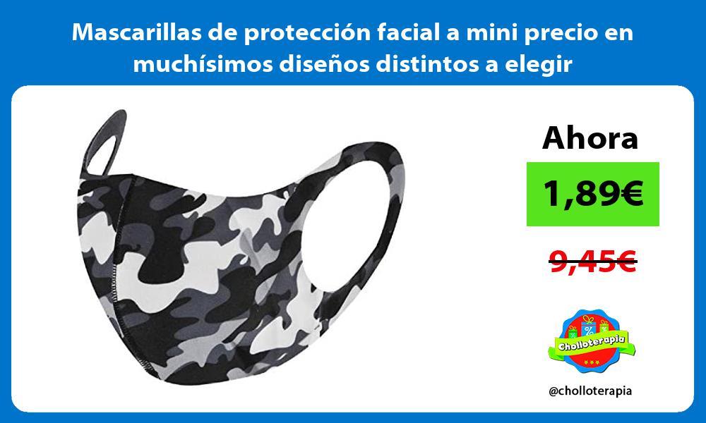 Mascarillas de protección facial a mini precio en muchísimos diseños distintos a elegir