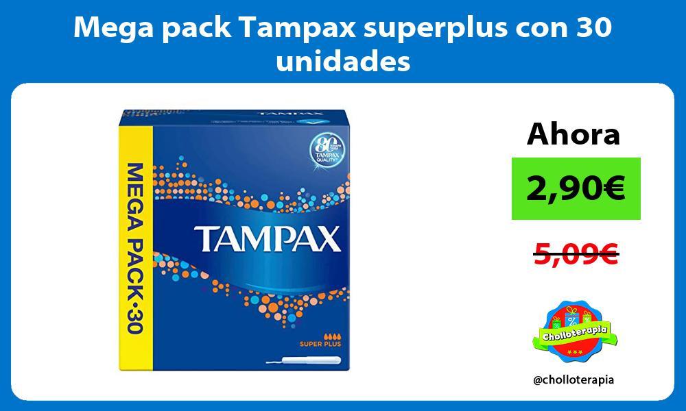 Mega pack Tampax superplus con 30 unidades