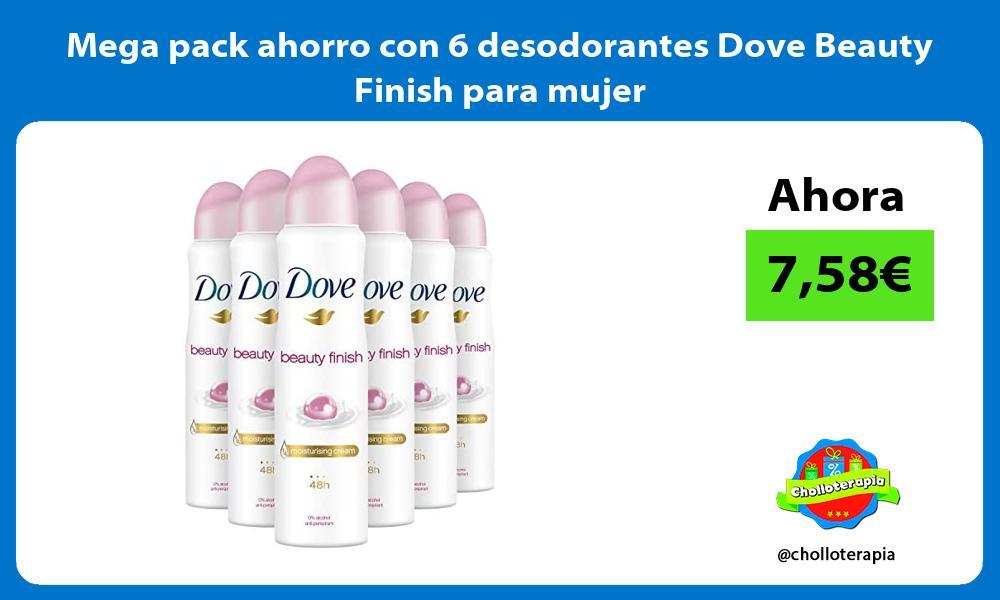 Mega pack ahorro con 6 desodorantes Dove Beauty Finish para mujer