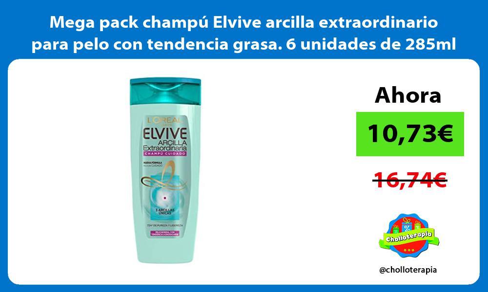 Mega pack champú Elvive arcilla extraordinario para pelo con tendencia grasa 6 unidades de 285ml