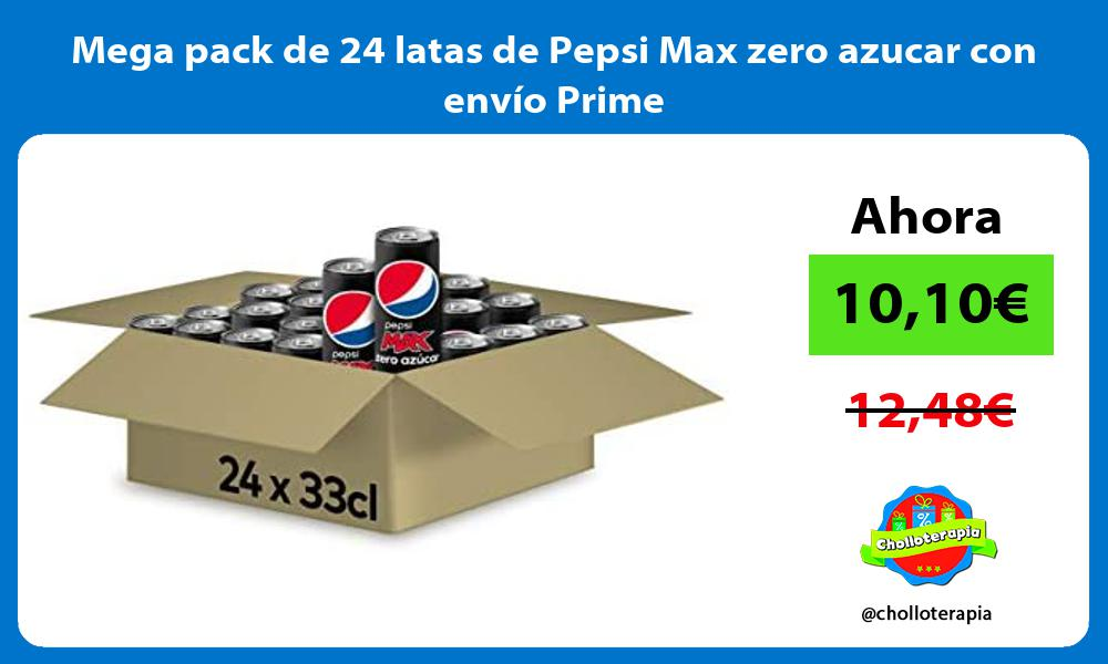 Mega pack de 24 latas de Pepsi Max zero azucar con envío Prime