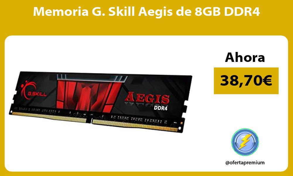 Memoria G Skill Aegis de 8GB DDR4