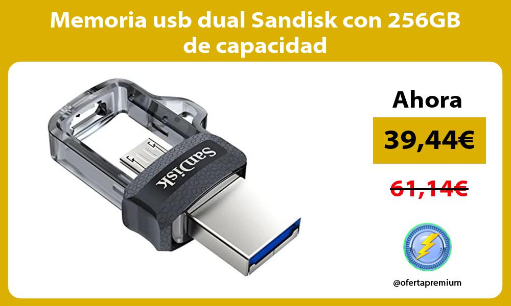 Memoria usb dual Sandisk con 256GB de capacidad