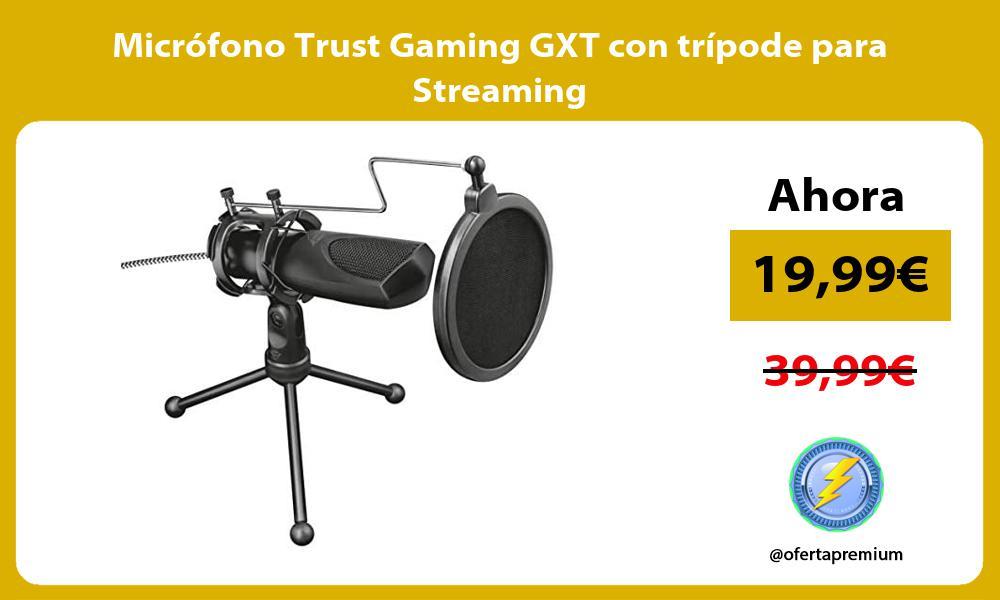 Micrófono Trust Gaming GXT con trípode para Streaming