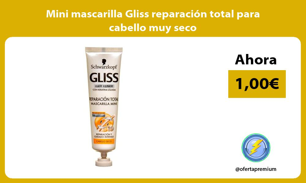 Mini mascarilla Gliss reparación total para cabello muy seco