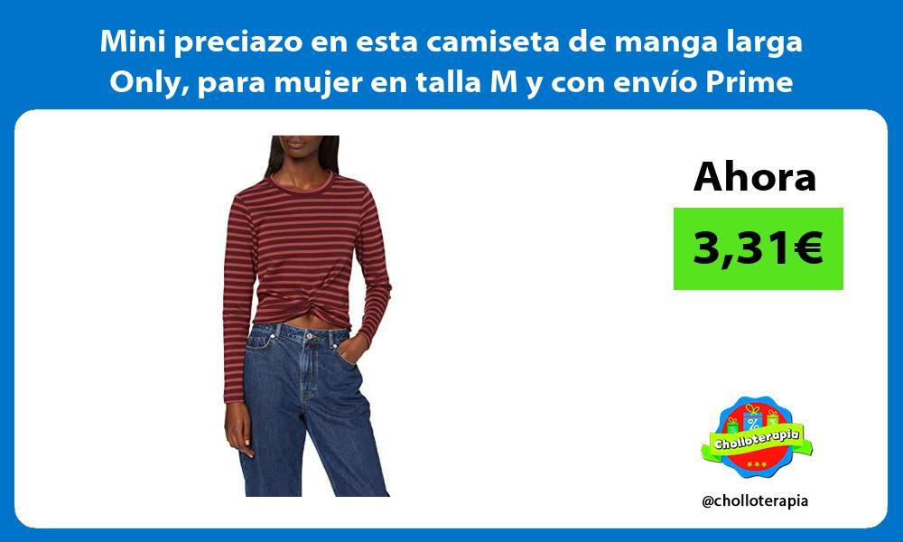 Mini preciazo en esta camiseta de manga larga Only para mujer en talla M y con envío Prime