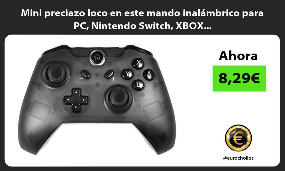 Mini preciazo loco en este mando inalámbrico para PC Nintendo Switch XBOX