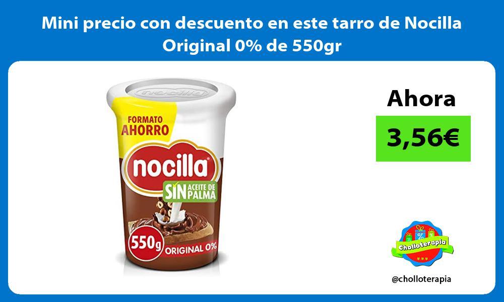 Mini precio con descuento en este tarro de Nocilla Original 0 de 550gr