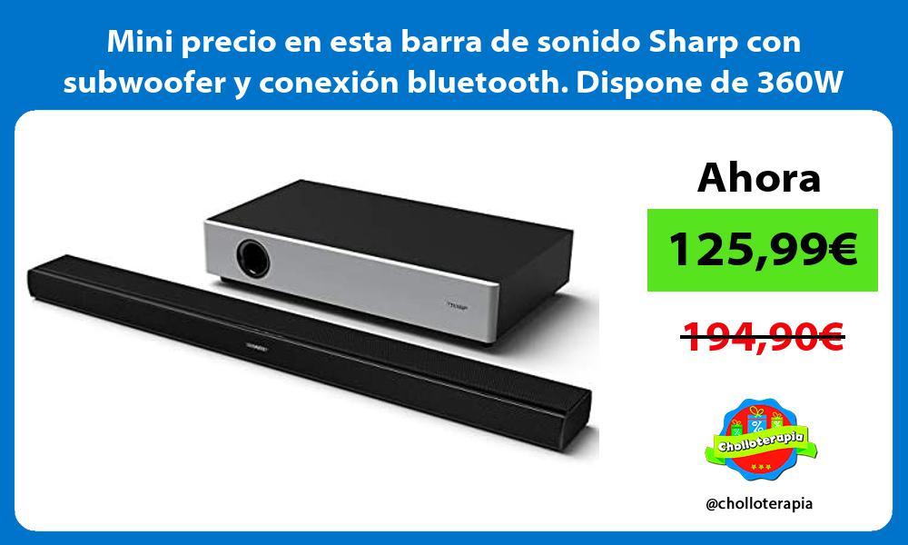 Mini precio en esta barra de sonido Sharp con subwoofer y conexión bluetooth Dispone de 360W