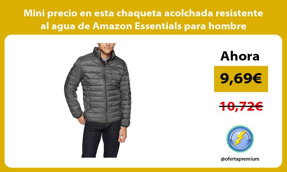 Mini precio en esta chaqueta acolchada resistente al agua de Amazon Essentials para hombre