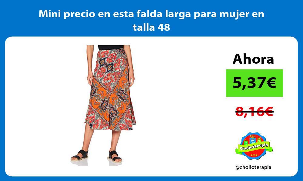Mini precio en esta falda larga para mujer en talla 48