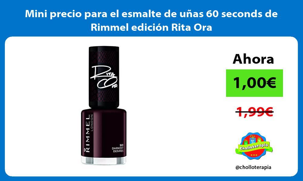 Mini precio para el esmalte de uñas 60 seconds de Rimmel edición Rita Ora