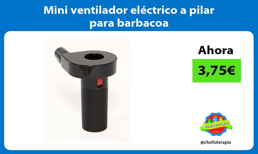 Mini ventilador eléctrico a pilar para barbacoa