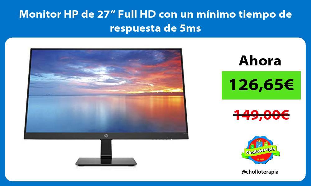 """Monitor HP de 27"""" Full HD con un mínimo tiempo de respuesta de 5ms"""
