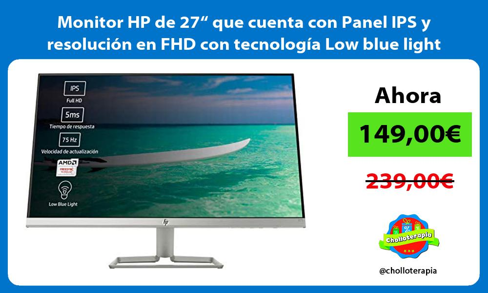 """Monitor HP de 27"""" que cuenta con Panel IPS y resolución en FHD con tecnología Low blue light"""