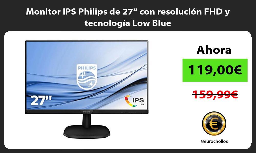 """Monitor IPS Philips de 27"""" con resolución FHD y tecnología Low Blue"""