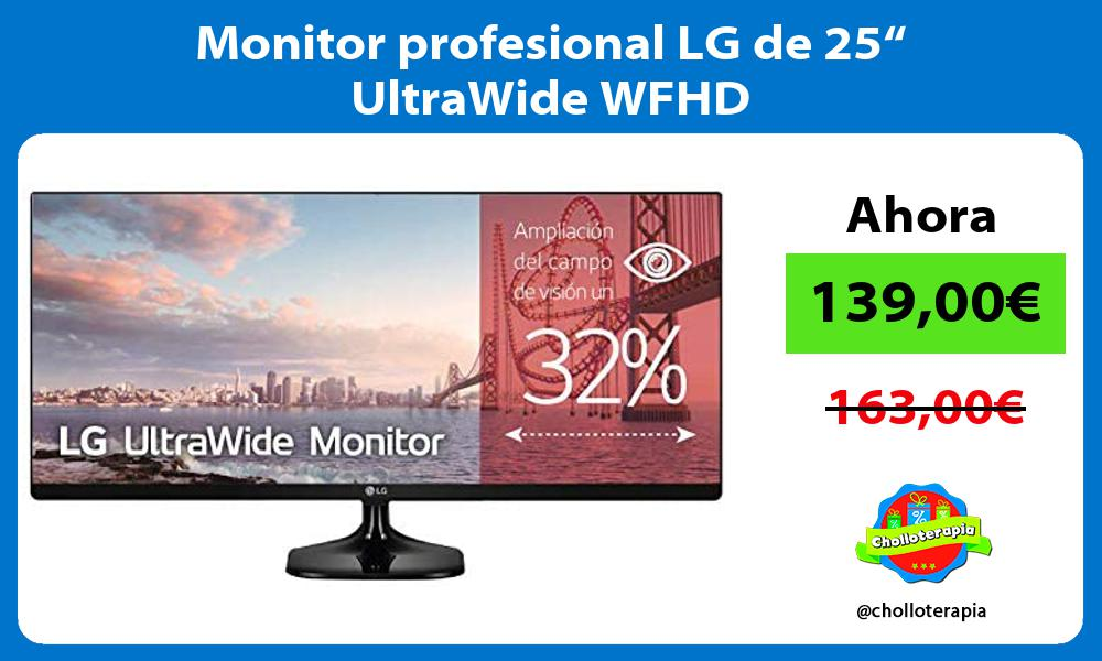 "Monitor profesional LG de 25"" UltraWide WFHD"