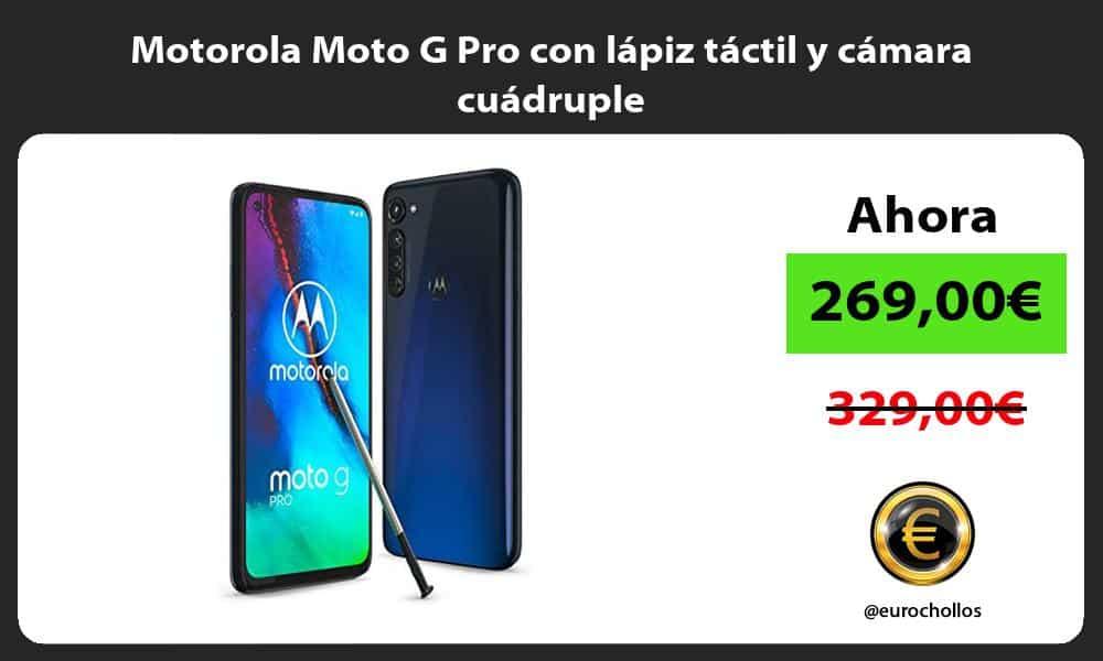 Motorola Moto G Pro con lápiz táctil y cámara cuádruple