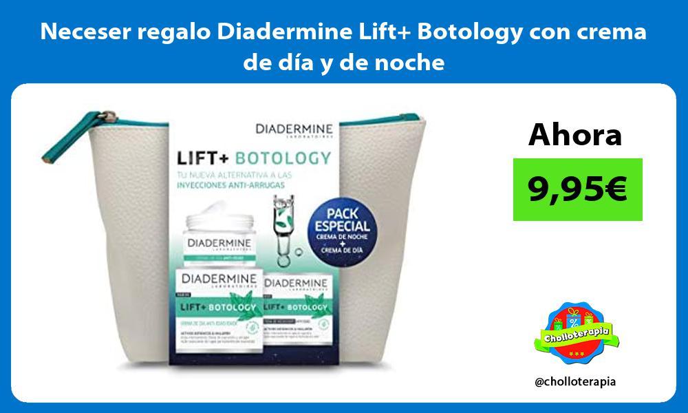 Neceser regalo Diadermine Lift Botology con crema de día y de noche