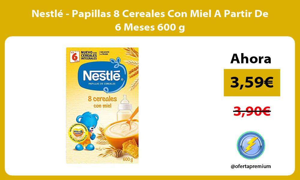 Nestlé Papillas 8 Cereales Con Miel A Partir De 6 Meses 600 g