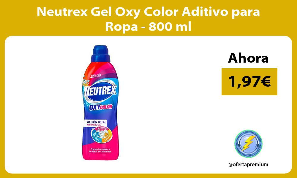 Neutrex Gel Oxy Color Aditivo para Ropa 800 ml